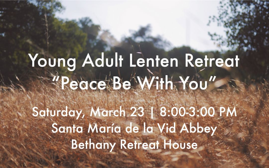 Young Adult Lenten Retreat: Peace Be With You