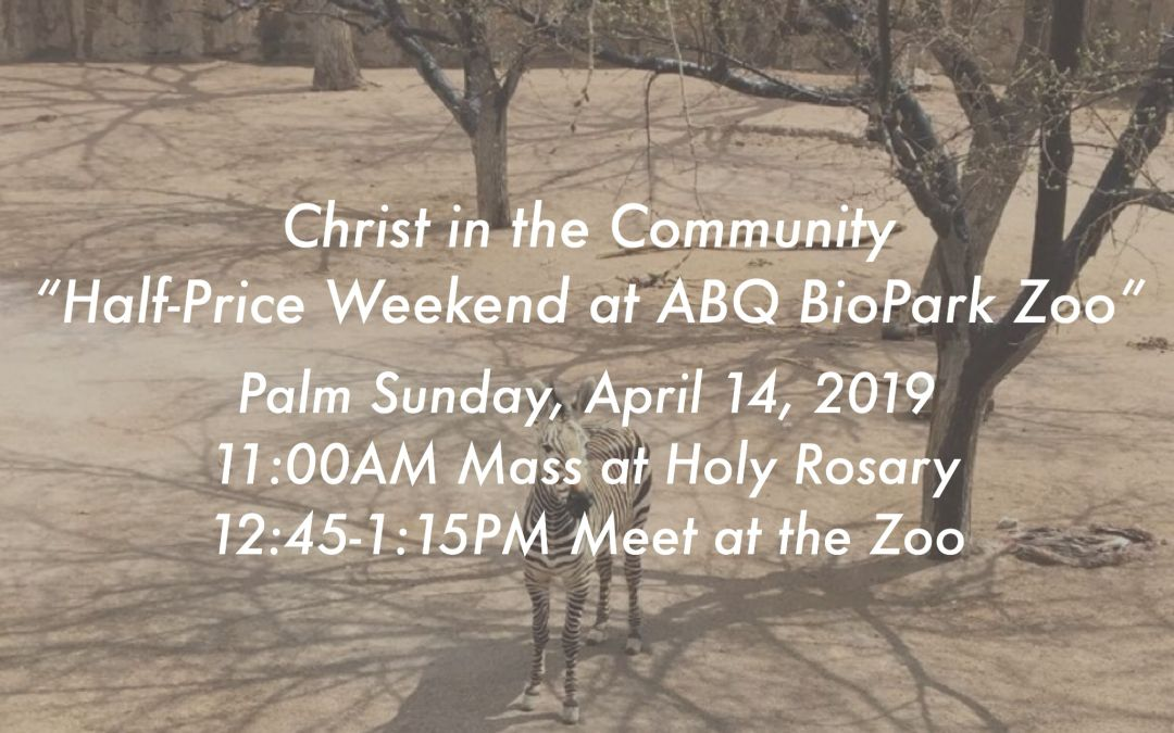 Christ in the Community-Half-Price Weekend at the Zoo