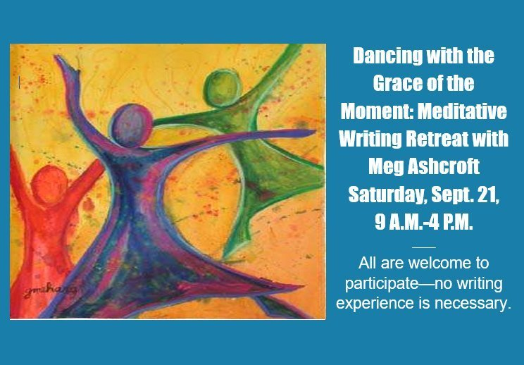 Dancing with the Grace of the Moment: Meditative Writing Retreat with Meg Ashcroft