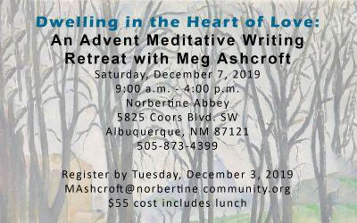 Dwelling in the Heart of Love:  An Advent Meditative Writing Retreat with Meg Ashcroft