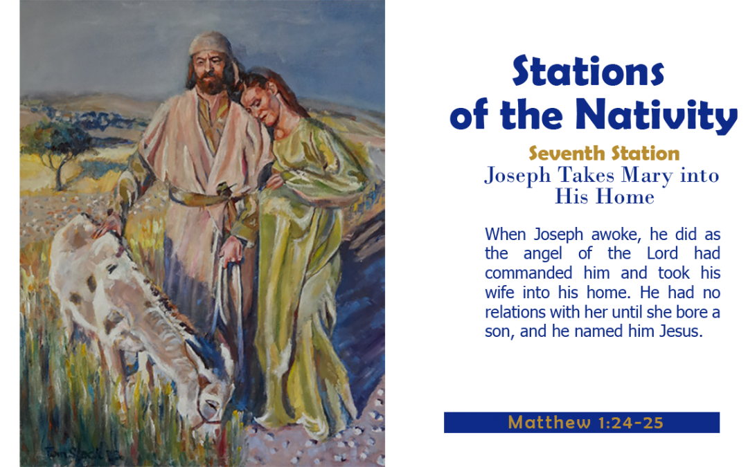 Seventh Station: Joseph Takes Mary into His Home