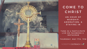 Come to Christ LIVE: An Hour of Worship, Adoration & Staying In