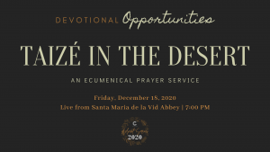Week Three Devotional - Taizé in the Desert: 2020 Advent Series, A Season of Hope @ Santa Maria de la Vid Abbey