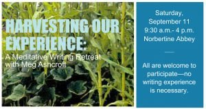 Harvesting Our Experience:  A Meditative Writing Retreat with Meg Ashcroft @ Norbertine Abbey